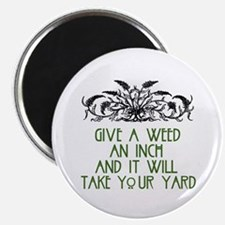 Give a Weed an Inch Magnet