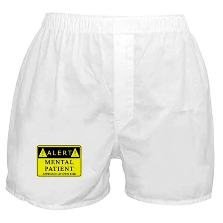 Mental Patient Warning Sign Boxer Shorts