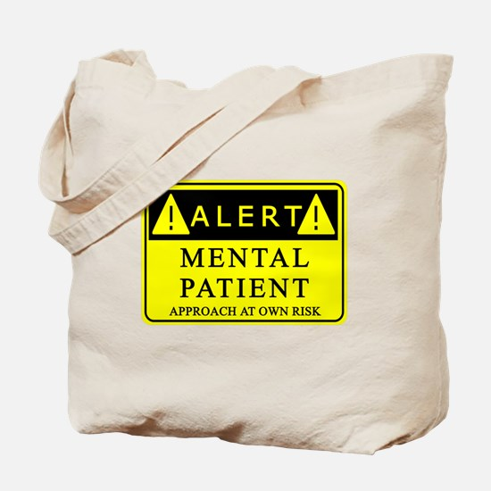 Mental Patient Warning Sign Tote Bag