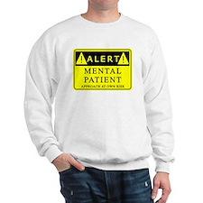 Mental Patient Warning Sign Sweatshirt