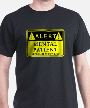 Mental Patient Warning Sign T-Shirt
