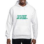 I'm Not A Therapist Hooded Sweatshirt