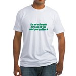 I'm Not A Therapist Fitted T-Shirt