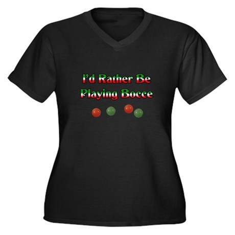 I'd Rather Be Playing Bocce Women's Plus Size V-Ne