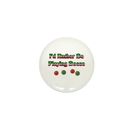 I'd Rather Be Playing Bocce Mini Button (100 pack)