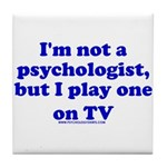 Psychologist On TV Tile Coaster