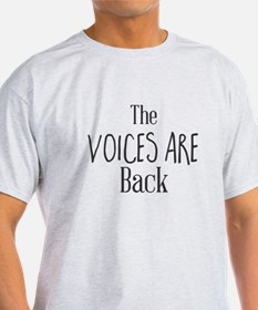 The Voices Are Back T-Shirt