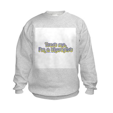 Trust Me I'm A Therapist Kids Sweatshirt
