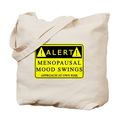 Menopause Mood Swings Tote Bag