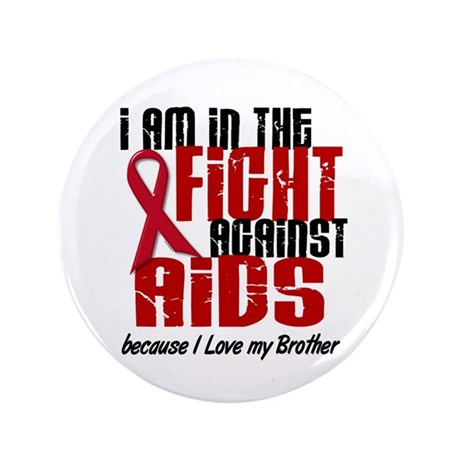 """In The Fight Against AIDS 1 (Brother) 3.5"""" Button"""