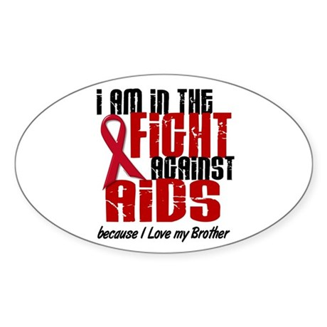 In The Fight Against AIDS 1 (Brother) Sticker (Ova