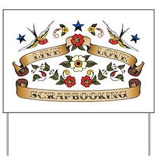 Live Love Scrapbooking Yard Sign