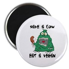 Save a cow, eat a vegan Magnet