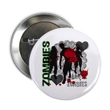 "Zombies, I love zombies 2.25"" Button"