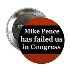 Mike Pence Has Failed in Congress button