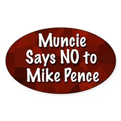 Muncie Says No to Mike Pence Oval bumpersticker