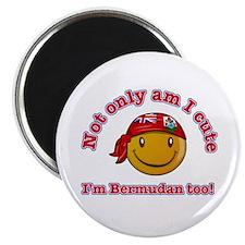 Not only am I cute, I'm Bermudan too! Magnet