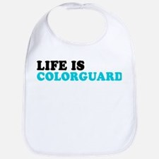 Life is Colorguard Bib