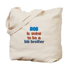 Rob - Big Brother To Be Tote Bag