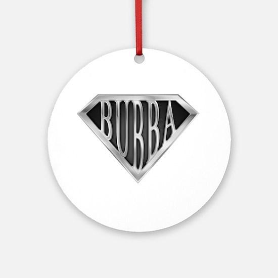 SuperBubba(metal) Ornament (Round)