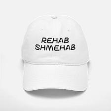 Rehab shmehab Baseball Baseball Cap