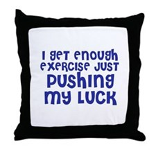 Pushing My Luck Throw Pillow