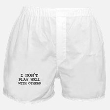 I don't Play Well Boxer Shorts