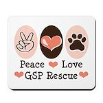 Peace Love GSP Rescue Mousepad