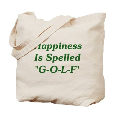 """Happiness Is """"G-O-L-F"""" Tote Bag"""