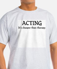 Acting therapy T-Shirt