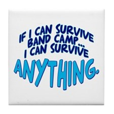 If I can Survive Band Camp... Tile Coaster