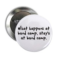 ...Stays at band camp Button