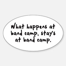...Stays at band camp Oval Decal