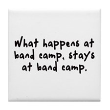 ...Stays at band camp Tile Coaster