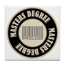 Masters Degree Priceless Bar Code Tile Coaster
