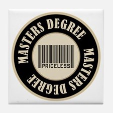 Masters Degree Priceless Bar Code Tile Coaster
