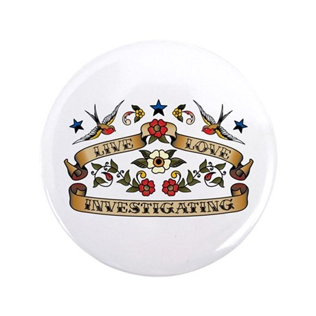 "Live Love Investigating 3.5"" Button (100 pack)"
