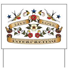 Live Love Interpreting Yard Sign