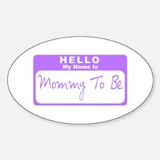My Name Is Mommy To Be (Purple) Oval Decal