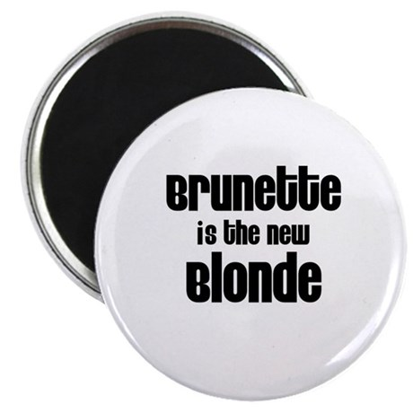 """Brunette is the new Blon 2.25"""" Magnet (10 pac"""