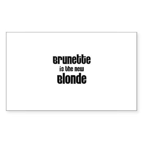 Brunette is the new Blon Sticker (Rectangular