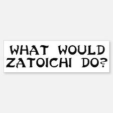 WW Zatoichi do? Bumper Bumper Bumper Sticker