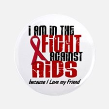 """In The Fight Against AIDS 1 (Friend) 3.5"""" Button"""