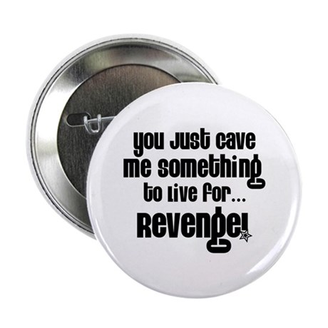 "Revenge 2.25"" Button (10 pack)"
