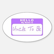 My Name Is Uncle To Be (Purple) Oval Decal