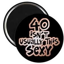 40th birthday sexy 40 Magnet