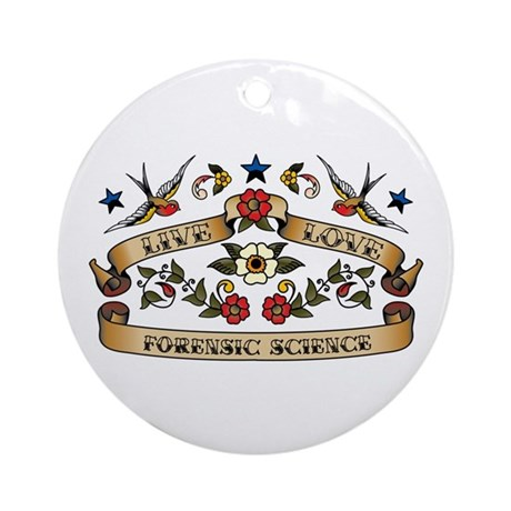 Live Love Forensic Science Ornament (Round)