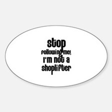 I'm Not a Shoplifter Oval Decal
