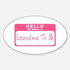 My Name Is Grandma To Be (Pink) Oval Decal
