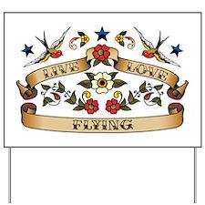 Live Love Flying Yard Sign